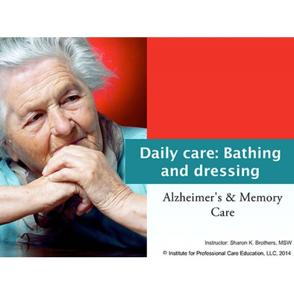 Daily Care: Bathing and Dressing