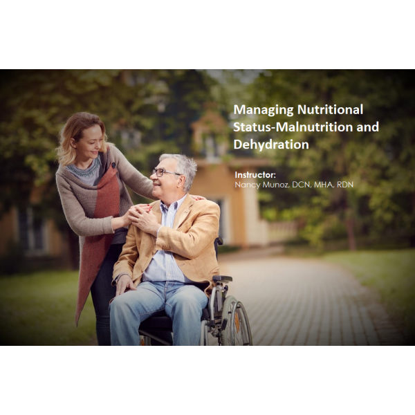 Managing Nutritional Status-Malnutrition and Dehydration