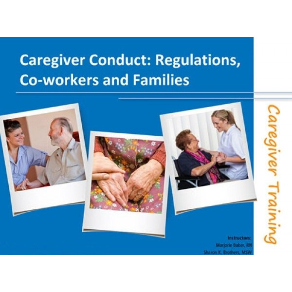Caregiver Conduct: Regulations, Co-workers, and Families