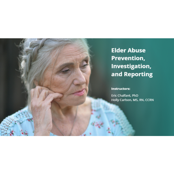 Elder Abuse, Prevention, Investigation, and Reporting