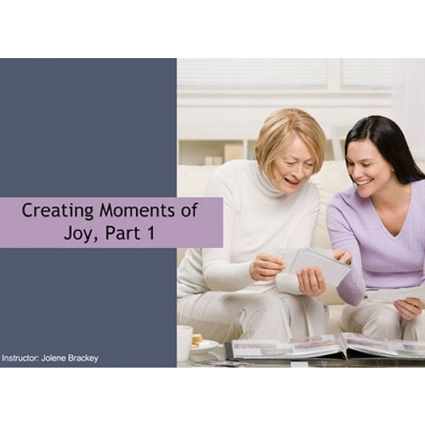 Creating Moments of Joy, Part 1