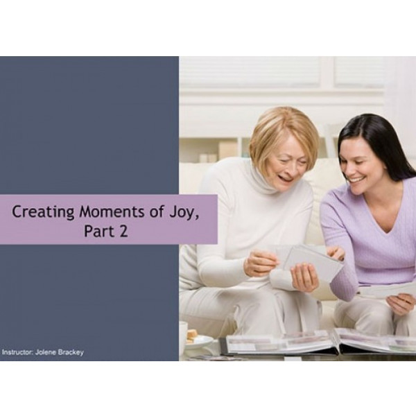 Creating Moments of Joy, Part 2