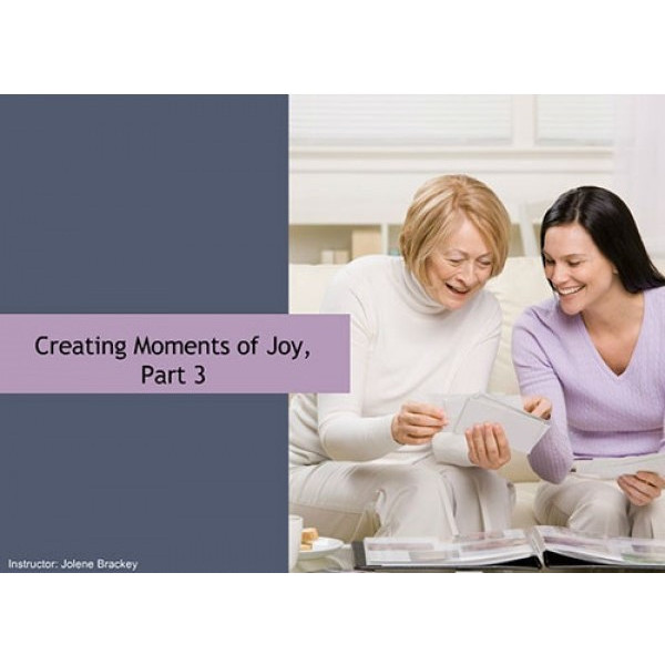 Creating Moments of Joy, Part 3