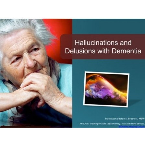 Hallucinations and Delusions with Dementia