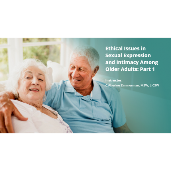 Ethical Issues in Sexual Expression Among Older Adults, Part 1