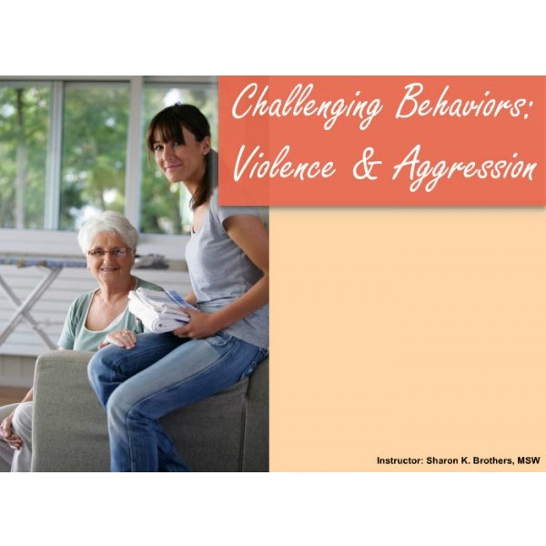 Challenging behaviors: Violence and Aggression