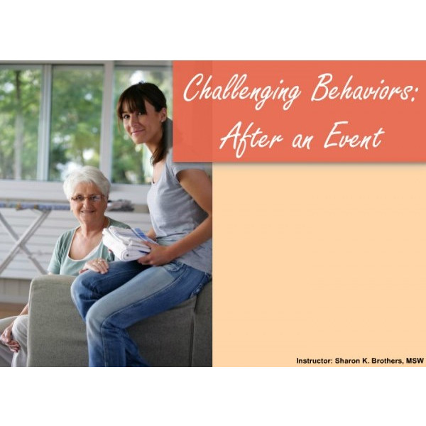 Challenging behaviors: After an event