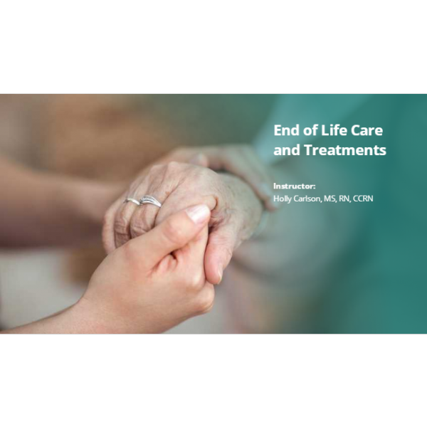 End of Life Care and Treatments