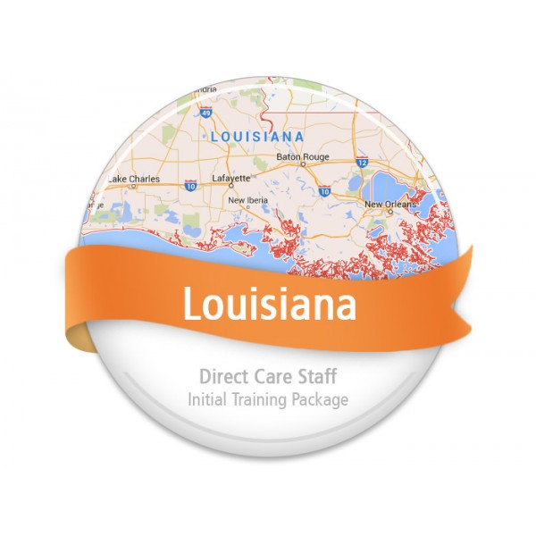 Louisiana Direct Care Staff Initial Training Package