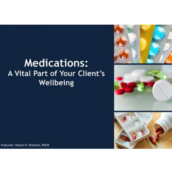 Medications: A Vital Part of Your Clients Wellbeing