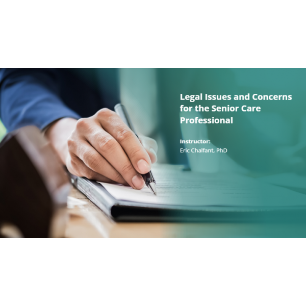 Legal Concerns for the Senior Care Professional