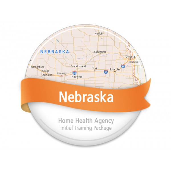 Nebraska  Home Health Agency Initial Training Package