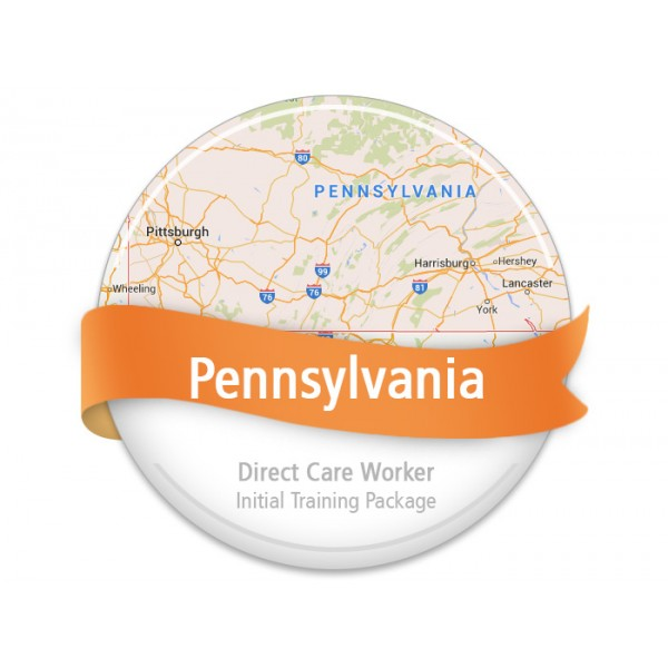 Pennsylvania Direct Care Worker Initial Training Package