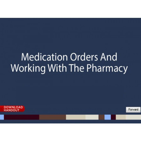 Medication Orders and Working with Pharmacy