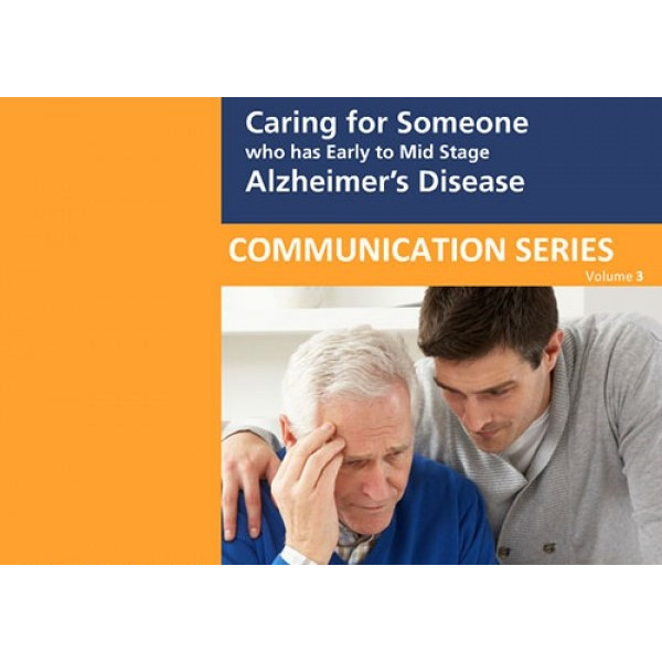 Caring for Someone with Early to Mid Stage Alzheimer's Disease
