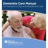 Dementia Care Manual for Assisted Living and Residential Care