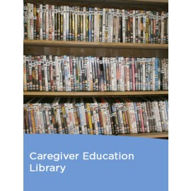Caregiver Education Library