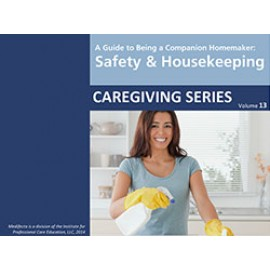 A Guide to Being a Companion Homemaker: Safety and Housekeeping